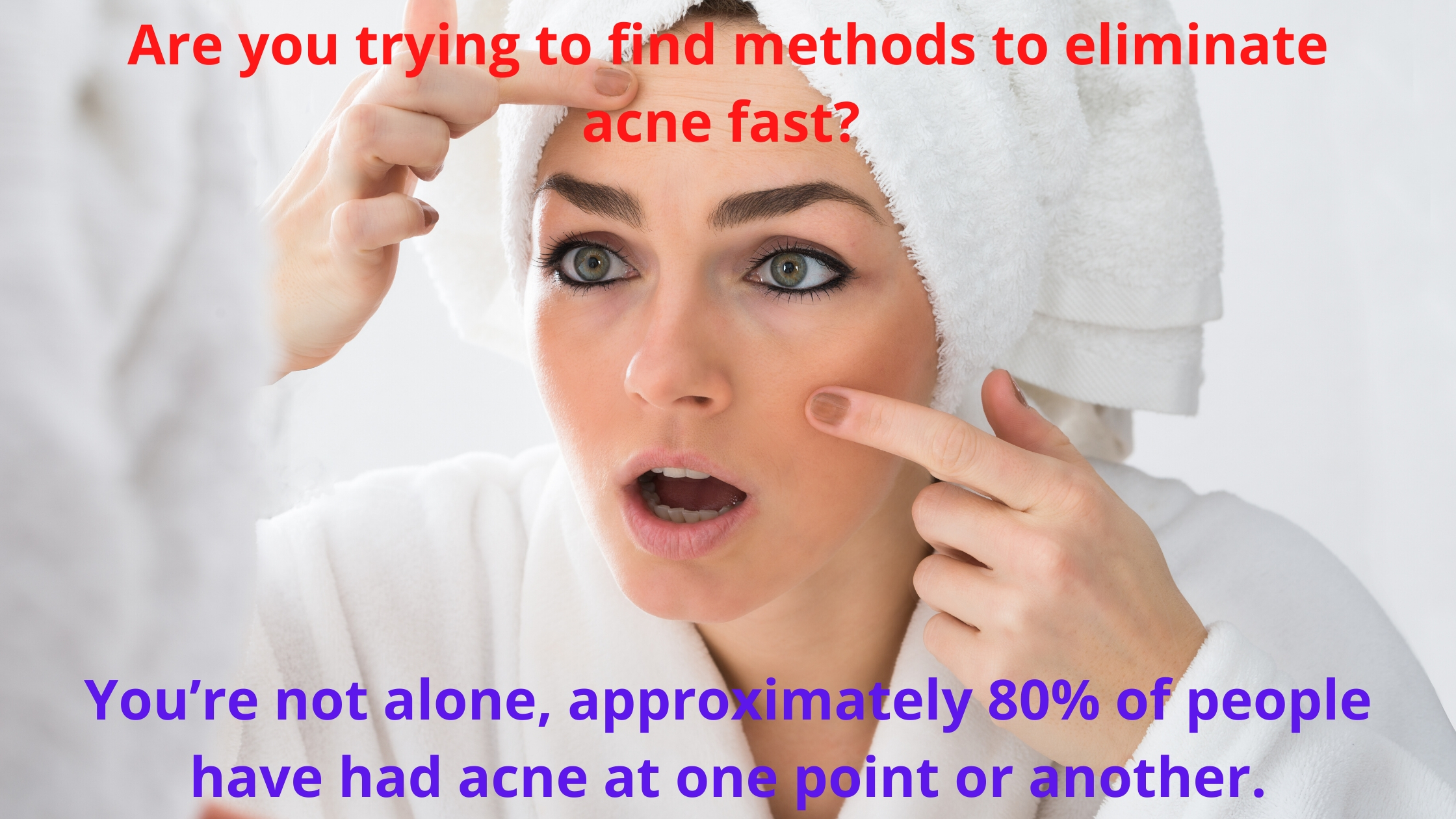 How To Remove Acne Fast Use The Best Treatment Alternatives